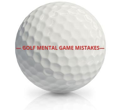 The most common golf mental game mistakes