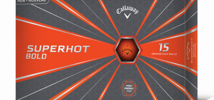 Callaway goes 'Bold' with new Superhot Bold Golf Balls