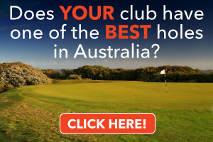 Dream 18 – The best golf holes in Australia – THE FIRST CUT